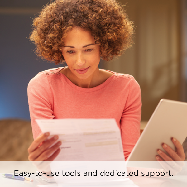 Easy-to-use tools and dedicated support.